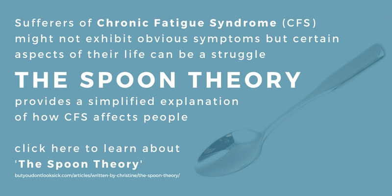 Find out more about Chronic Fatigue Syndrome through The Spoon Theory