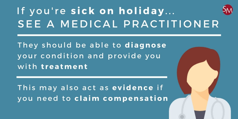 See a doctor if you're sick on holiday